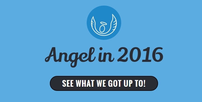 Angel in 2016 - See what we got up to