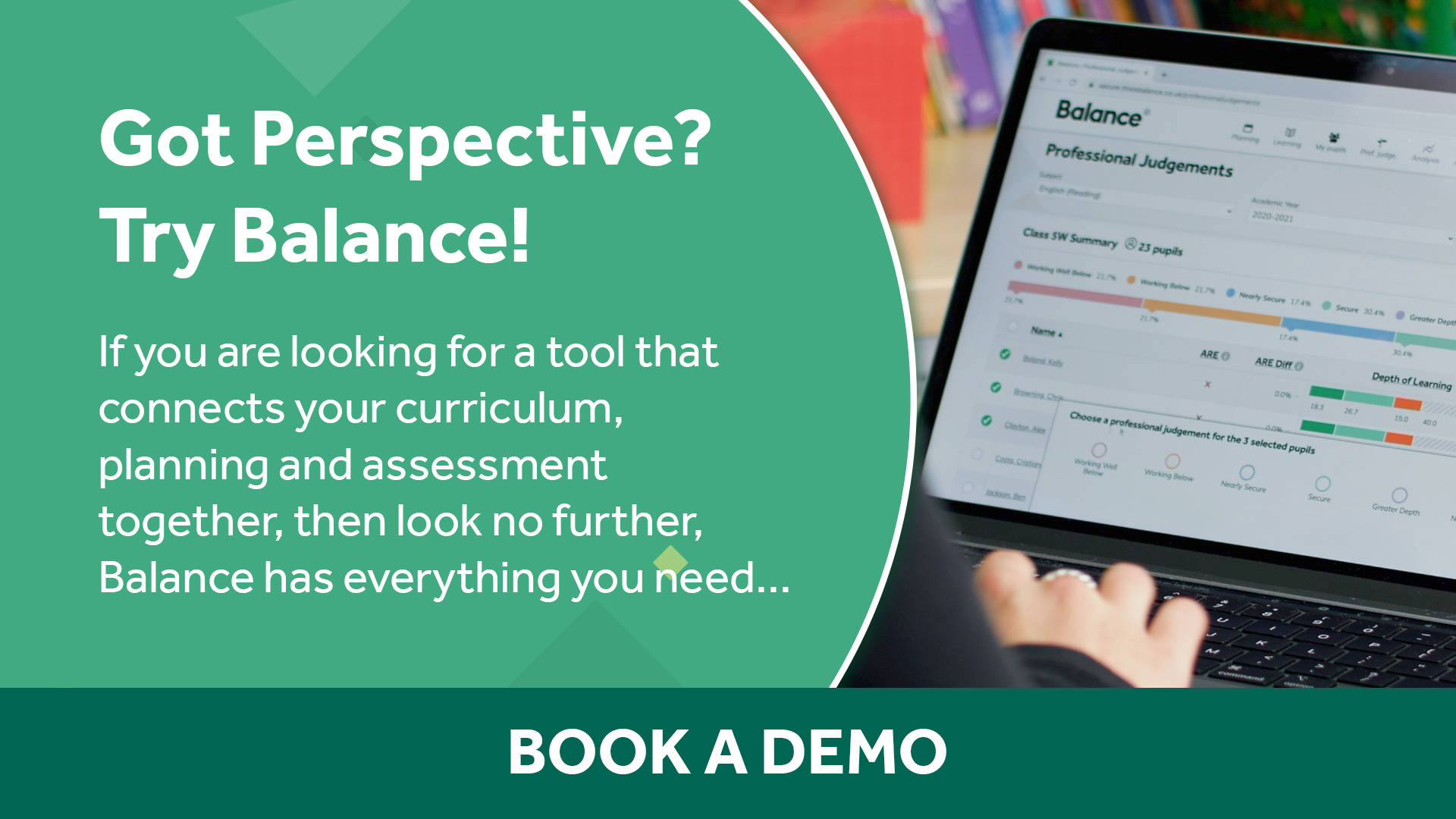 Book a demo for Balance, our planning and assessment tool